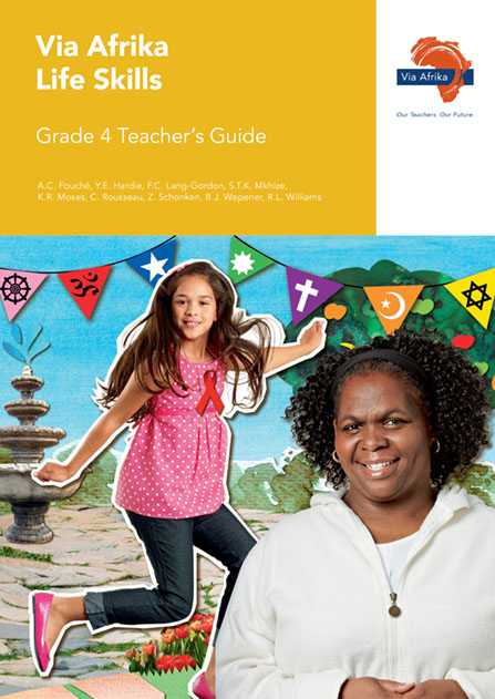 Via Afrika Life Skills Grade 4 Teacher's Guide