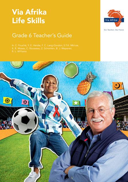 Via Afrika Life Skills Grade 6 Teacher's Guide