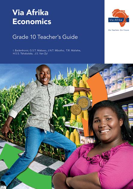 Via Afrika Economics Grade 10 Teacher's Guide