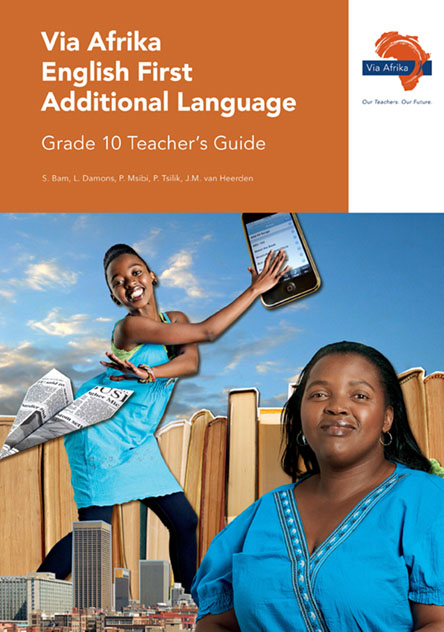 Via Afrika English First Additional Language Grade 10 Teacher's Guide