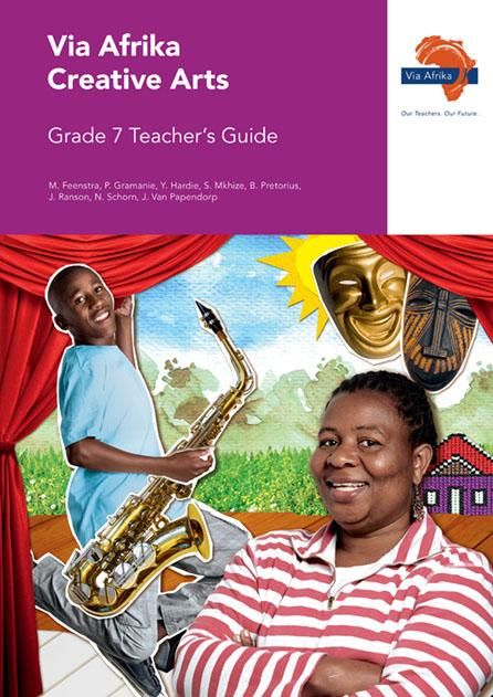 Via Afrika Creative Arts Grade 7 Teacher's Guide