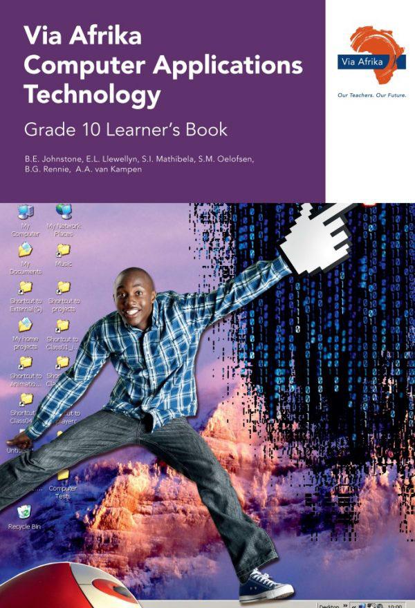 Via Afrika Computer Applications Technology Grade 10 Learner's Book