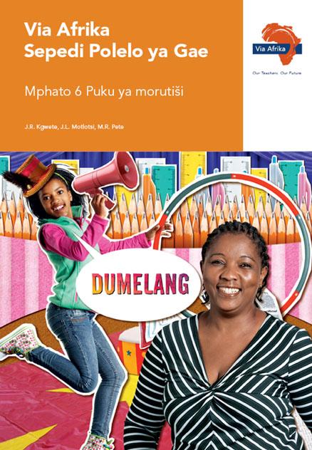 Via Afrika Sepedi Home Language Grade 6 Teacher's Guide