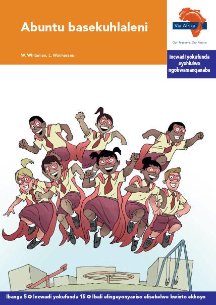 Via Afrika isiXhosa Home Language Intermediate Phase Graded Reader 15 Abuntu basekuhlaleni