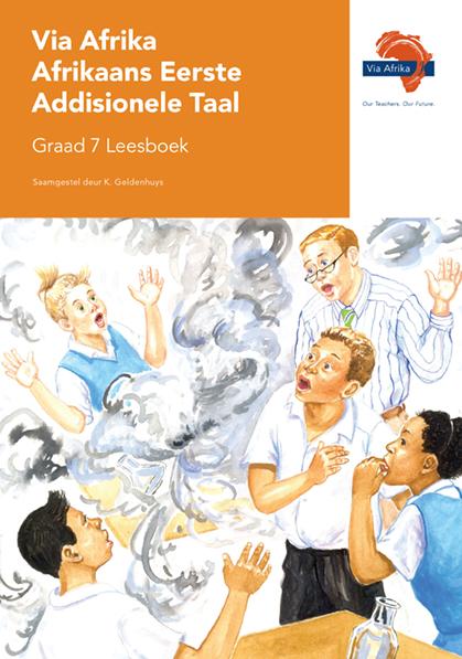 Via Afrika Afrikaans Eerste Addisionele Taal Graad 7 Leesboek Volksverhale; Kortverhale; Gedigte en Drama