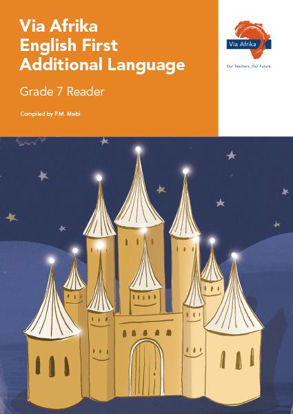 Via Afrika English First Additional Language Grade 7 Reader