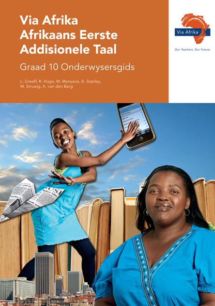 Via Afrika Afrikaans Eerste Addisionele Taal Graad 10 Onderwysersgids