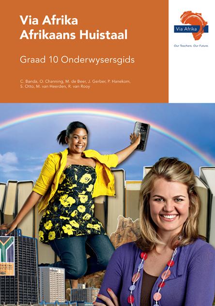 Via Afrika Afrikaans Huistaal Graad 10 Onderwysersgids