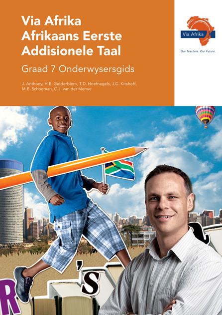 Via Afrika Afrikaans Eerste Addisionele Taal Graad 7 Onderwysersgids