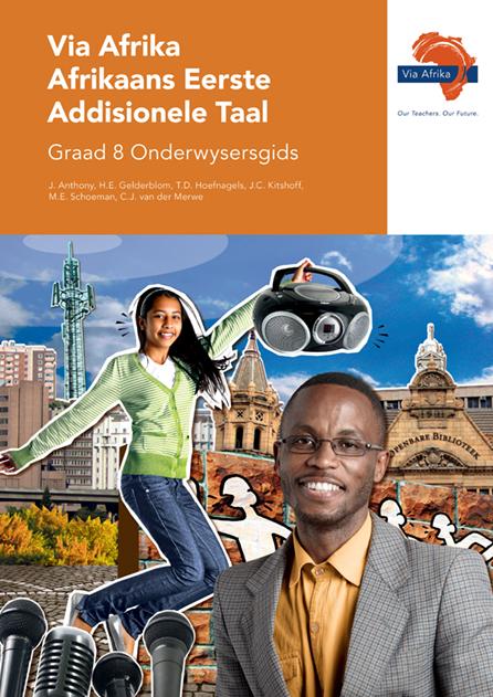 Via Afrika Afrikaans Eerste Addisionele Taal Graad 8 Onderwysersgids