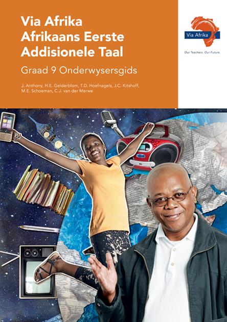 Via Afrika Afrikaans Eerste Addisionele Taal Graad 9 Onderwysersgids