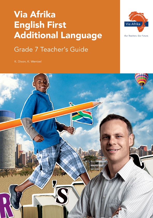 Via Afrika English First Additional Language Grade 7 Teacher's Guide