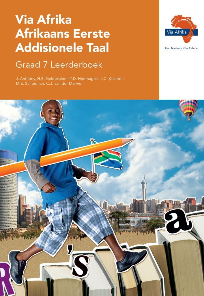 Via Afrika Afrikaans Eerste Addisionele Taal Graad 7 Leerderboek