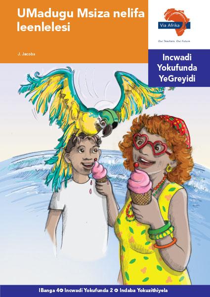 Via Afrika isiNdebele Home Language Intermediate Phase Graded Reader 2 UMadugu Msiza nelifa leenlelesi