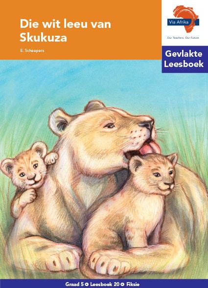 Via Afrika Intermediêre Fase Gevlakte Leesboek 20: Die wit leeu van Skukuza