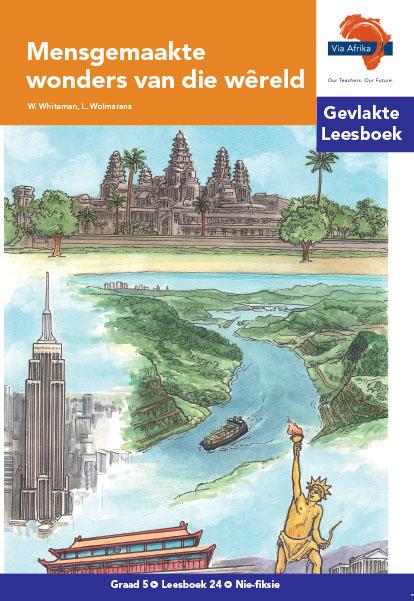 Via Afrika Intermediêre Fase Gevlakte Leesboek 24: Mensgemaakte wonders van die wêreld