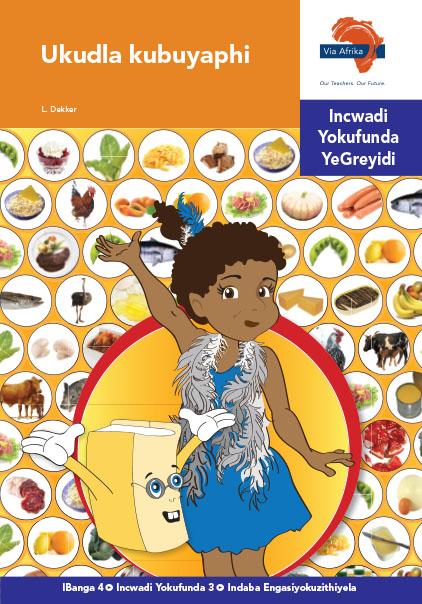 Via Afrika isiNdebele Home Language Intermediate Phase Graded Reader 3 Ukudla kubuyaphi