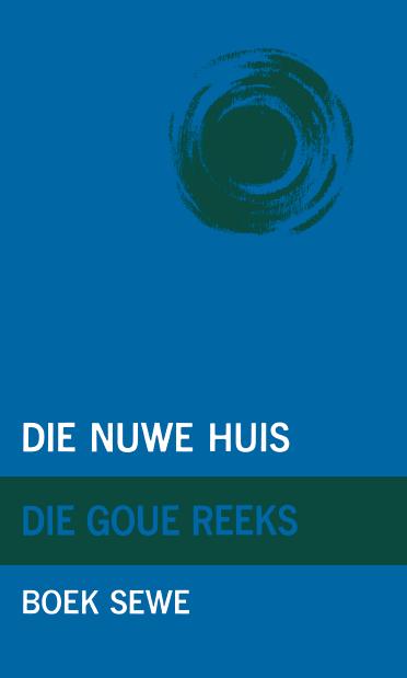 Goue Reeks Vlak 7: Die nuwe huis