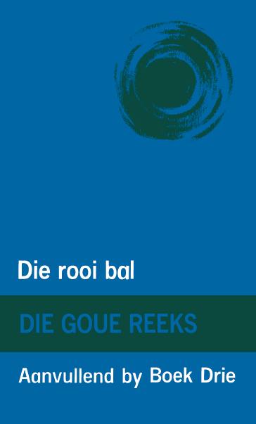 Goue Reeks Vlak 3: Die rooi bal (Aanvullende boek)