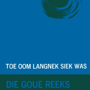 Goue Reeks Vlak 8: Toe Oom Langnek siek was (Aanvullende boek)