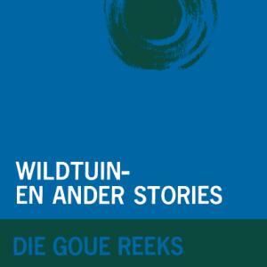 Goue Reeks Vlak 8: Wildtuin en ander stories