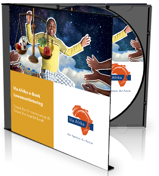 e-Boek Onderwysersweergawe op CD vir rekenaars: Via Afrika Lewensoriëntering Graad 8 Onderwysersgids en Leerderboek