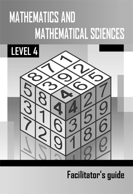 Mathematics and Mathematical Sciences Level 4 Facilitator's Guide