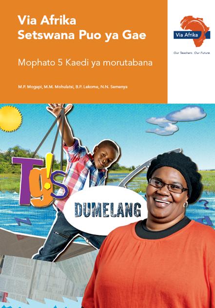 Via Afrika Setswana Home Language Grade 5 Teacher's Guide