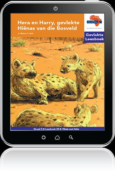 e-Boek (e-PDF): Via Afrika Afrikaans Huistaal Intermediêre Fase Gevlakte Leesboek 23: Hera en Harry, gevlekte Hiënas van die Bosveld